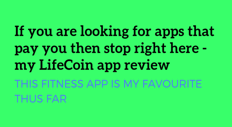 If you are searching for 'apps that pay you' stop right here. This is my 'LifeCoin app' review. This website has other 'free fitness apps' that pay you as well, so please be sure to download them as well.
