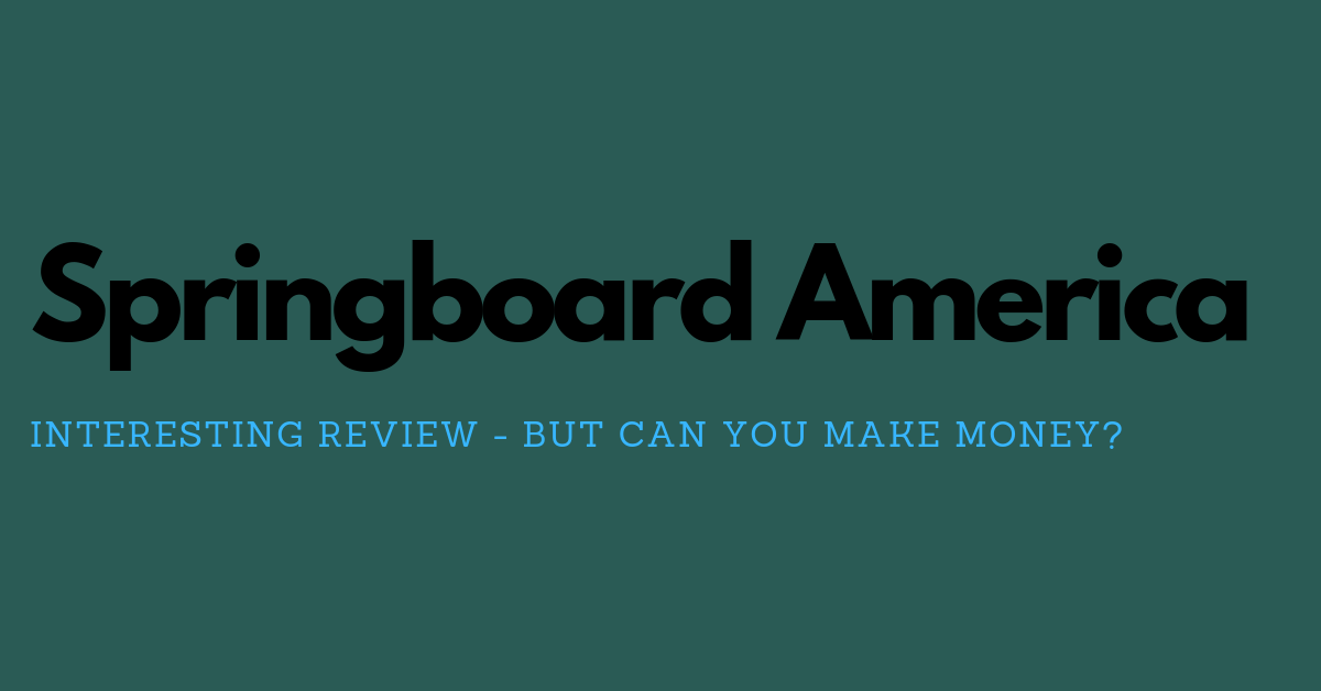'Springboard America' Review. Read this if you want to learn 'how to make money in online surveys'.