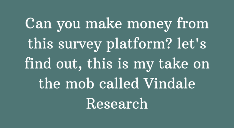This is my review on a survey mob who delivers there members lots of things to do for money. 'Vindale Research' is a clean and professional looking company that's offers 'online surveys that pay'.