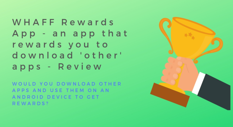 This is a review on the 'whaff rewards' app. This review shows you 'how to make money with android apps'.