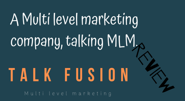 'Talk Fusion' review. If you want to do 'internet multi level marketing' my suggestion is you bypass on this one.
