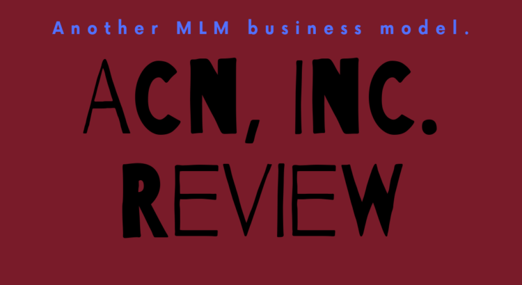 'ACN, Inc' Review. This isn't the best way to 'earn money at home online' but you can try it.