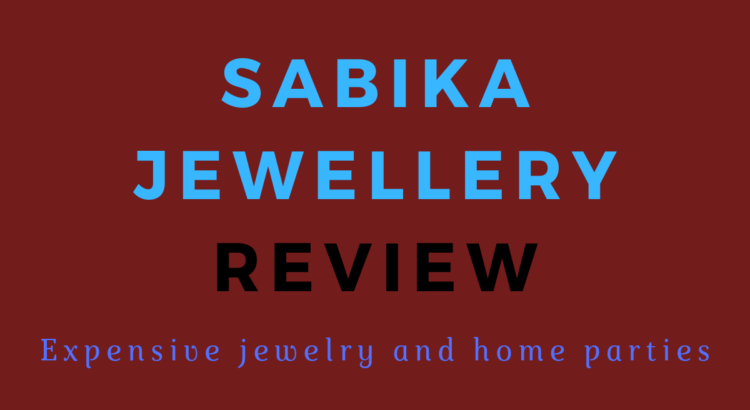 'Sabika Jewelry' Review. If you want a side salary 'in home jewelry party'/multilevel marketing, then this is for you.