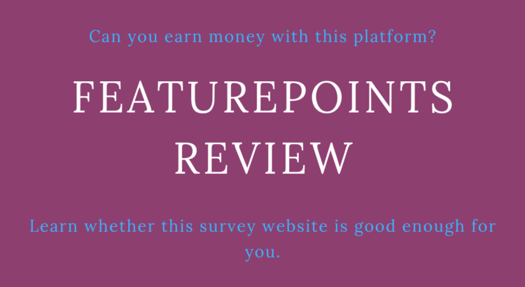'FeaturePoints' Review. In this article you can learn 'how to earn extra money' with surveys.