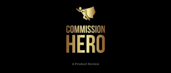 Commission Hero Review: Is it a Scam or Legit?