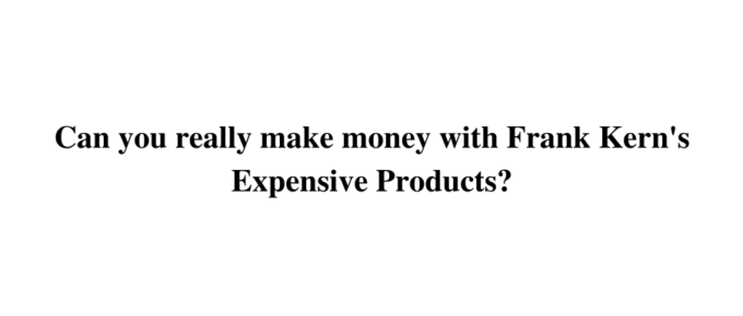 What is Frank Kern Inc: A Scam or Legit? Honest Review