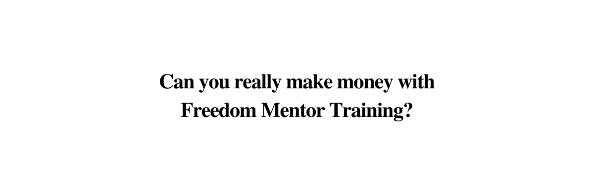 Is Freedom Mentor a Scam or Legit? In Depth Review