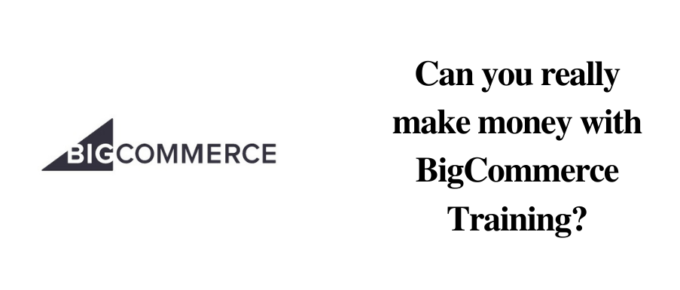 Is BigCommerce a reliable site to earn?