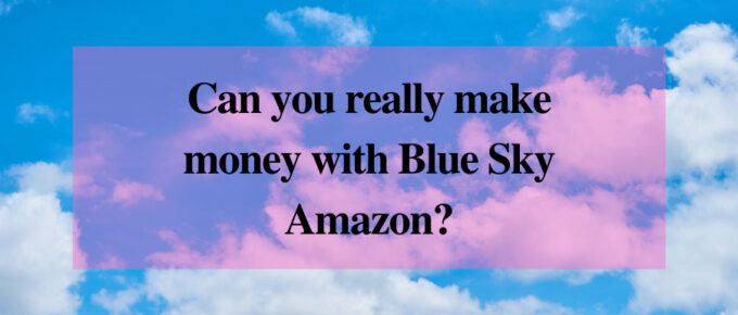 Is Blue Sky Amazon a reliable site to earn?