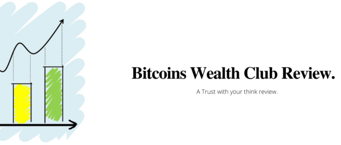 Bitcoins Wealth Club Review: Scam or Helpful?