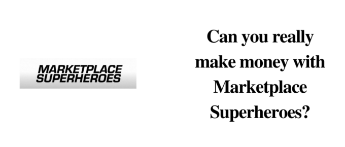 Review: Is Marketplace Superheroes a scam or Legit?