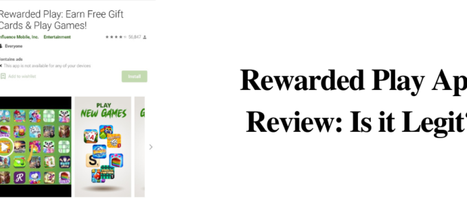 Rewarded Play App Review: Is it Legit?