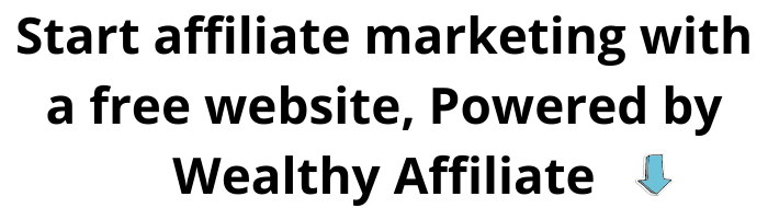 Start affiliate marketing with a free website, Powered by Wealthy Affiliate